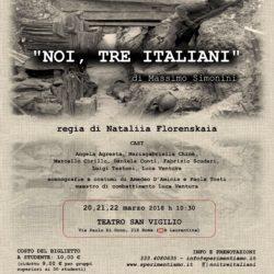 Noi, tre italiani - Locandina 20,21,22 marzo
